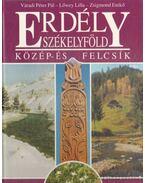 Erdély - Székelyföld - Váradi Péter Pál, Zsigmond Enikő, Lőwey Lilla