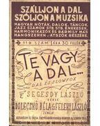 Te vagy a dal - Segesdy László, Dolecskó Béla-Feleky László