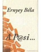 A P@si... - Ernyey Béla