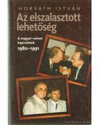 Az elszalasztott lehetőség 1980-1991 - Horváth István