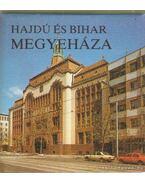Hajdú és Bihar megyeháza (mini) - Angyal László, Gellér Ferenc, Szabó Imre