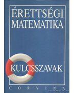 Érettségi Matematika - Kulcsszavak - Korányi Erzsébet dr.