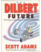 The Dilbert Future - Adams, Scott