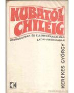 Kubától Chiléig - Kerekes György