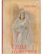 Cilike férjhez megy - Tutsek Anna