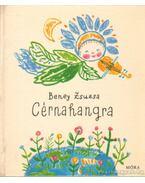 Cérnahangra - Beney Zsuzsa