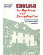 English for Business and Everyday Use - Radványi Tamás, Székács Györgyné dr.