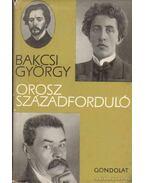 Orosz századforduló - Bakcsi György
