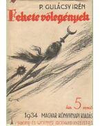 Fekete völegények I-III. kötet - P. Gulácsy Irén