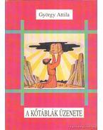 A kőtáblák üzenete - György Attila