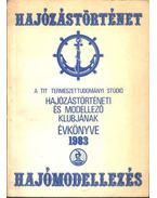A TIT Természettudományi Stúdió hajózástörténeti és modellező klubjának évkönyve 1983. - Serényi Péter