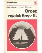 Orosz nyelvkönyv II. - Horváth Gáborné, Köllő Márta