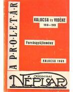 ½Kalocsa és vidéke 1918-1919 (dedikált) - Benke Ferenc (szerk.), Berta Somogyi László (szerk.), Németh Gábor