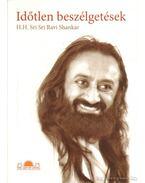Időtlen beszélgetések - H. H. Sri Sri Ravi Shankar