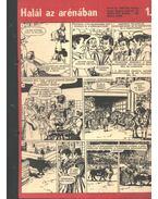 Halál az arénában ( Füles1970. 43-44 szám 1-2 rész) - Németh Jenő, Cs. Horváth Tibor, Miguel, Juan B.