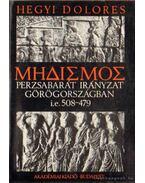 Perzsabarát irányzat Görögországban i.e. 508-479 - Hegyi Dolores