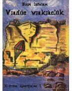 Vadóc vakációk I. - Bán István
