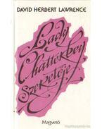 Lady Chatterley szeretője - DAVID HERBERT LAWRENCE