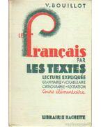 Le Francais Par les Textes - Bouillot, V.