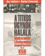 A titkos ügynök halála - Goldfarb, Alex, Litvinyenko, Marina