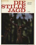 Die Stille Jagd - Jaroslav Holecek
