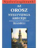 Az orosz nyelvvizsga ábécéje - Írásbeli - Paár Ferencné, Halász Lászlóné