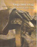 Varga Imre világa (The World of Imre Varga) - Harangozó Márta