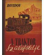 A traktor szülőföldje - Davidov, Jurij