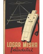 Logar Miska feladatai - Bizám György, Herceg János