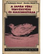 A japán fürj tenyésztése és hasznosítása - Kovács József, Czibulyás József