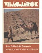 Nomádok közt Afganisztánban - Bourgeois, Jean, Bourgeois, Danielle