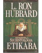 Bevezetés a Szcientológia etikába - L. Ron Hubbard