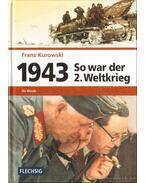 1943 So war der 2. Weltkrieg - Kurowski, Franz