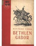 Bethlen Gábor - Wittman Tibor