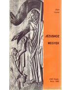 Jézushoz megyek - Jean Vanier