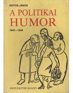 A politikai humor 1945-1948 - Botos János