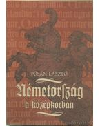 Németország a középkorban - Pósán László
