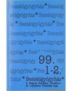 Beszédgyógyítás 99. 1-2 - Balázs Boglárka (szerk.), Demó Eszter (szerk.), Horváth Emília (szerk.), Mátris Zsuzsa (szerk.), Gósy Mária