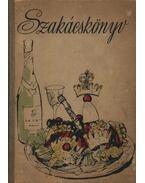 Szakácskönyv - Pelle Józsefné, Venesz József, Mózer István, Rákóczi János, Schulhof Géza, Szinder László, Turós Emil