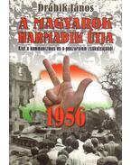 1956 - A magyarok harmadik útja - Drábik János