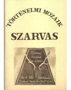 Szarvas történelme a honfoglalástól a reformkorig (1825) - Dr. Szilvássy László