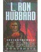 Szcientológia - Az ember története - L. Ron Hubbard