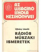 Rádiós műszaki ismeretek - Újházy László