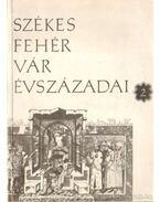 Székesfehérvár évszázadai 2. - Középkor - Kralovánszky Alán
