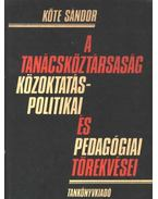 A Tanácsköztársaság közoktatáspolitikai és pedagógiai törekvései - Köte Sándor