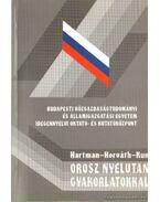 Orosz nyelvtan gyakorlatokkal - Hartman Lászlóné, Horváth Istvánné, Dr. Kun László