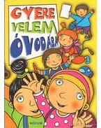 Gyere velem óvodába - Elek Lívia, Tóth-Kása Ottília