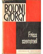 Friss szemmel - Bölöni György