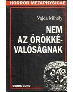 Nem az örökkévalóságnak - Vajda Mihály