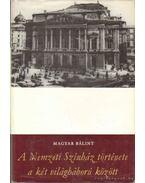 A Nemzeti Színház története a két világháború között - Magyar Bálint